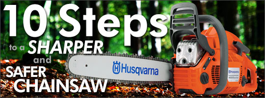 10 Steps to a Sharper and Safer Chainsaw