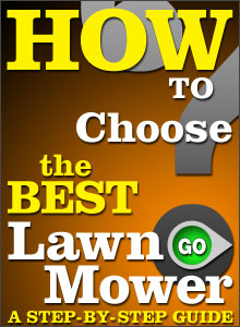 How to Choose the Best Lawn Mower - A Step-By-Step Guide