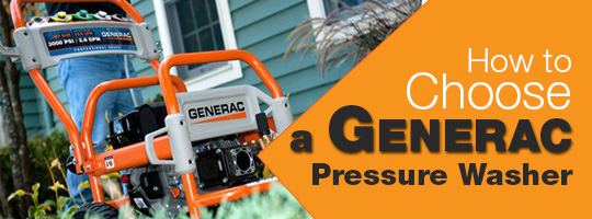 How to Choose a Generac Pressure Washer