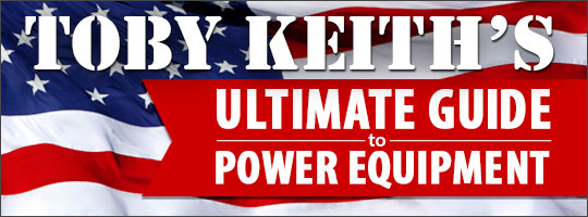 Toby Keith's Ultimate Guide to Power Equipment
